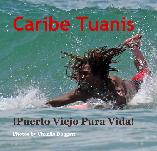 View Caribe Tuanis by Photos by Charlie Doggett