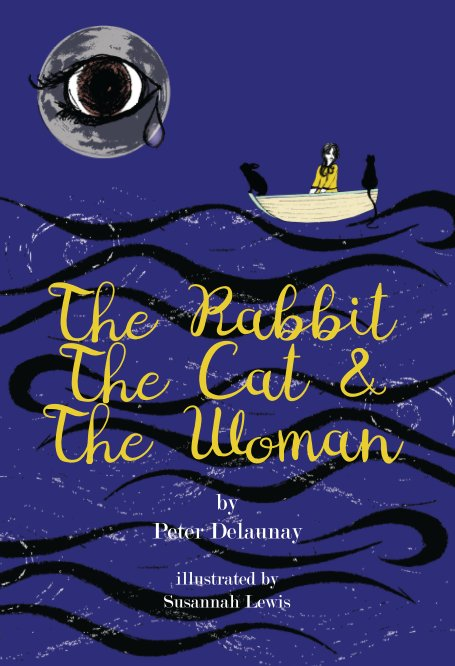 View The Rabbit, The Cat and The Woman - hardback by Peter Delaunay