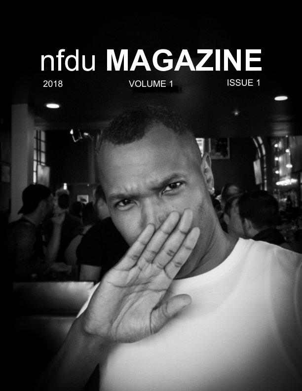 View nfdu MAGAZINE 2018 VOL 1 ISSUE 1 by nfdu MAGAZINE
