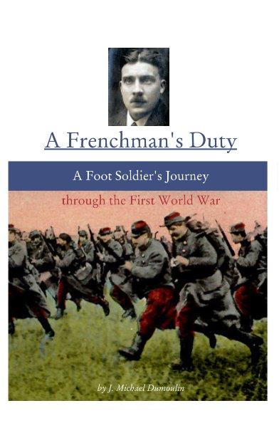 View A Frenchman's Duty by J. Michael Dumoulin
