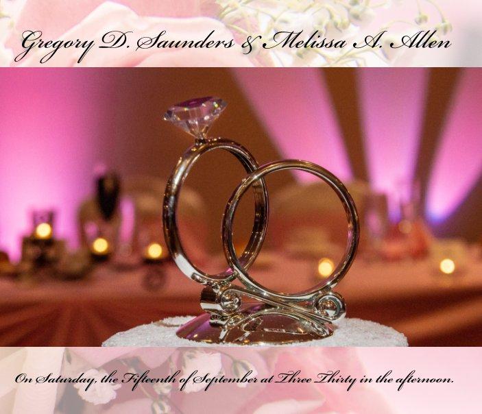 View Gregory D. Saunders - Melissa A. Allen Wedding by John Dixon