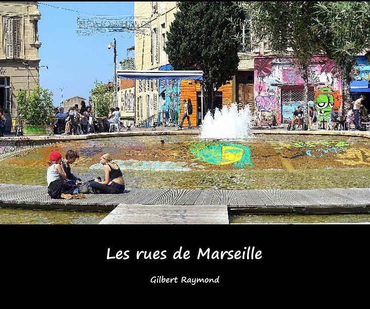 View Les rues de Marseille by Gilbert Raymond