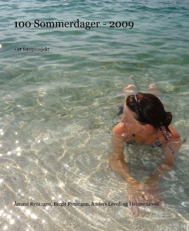 View 100 Sommerdager - 2009 by Ånund Ryningen, Birgit Ryningen, Anders Levoll og Helene Levoll