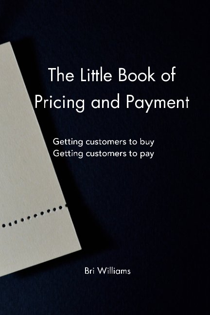 View The Little Book of Pricing and Payment by Bri Williams