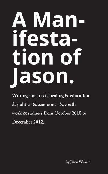 View A Manifestation of Jason by Jason Wyman