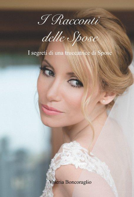 Visualizza I Racconti delle Spose di Valeria Boncoraglio