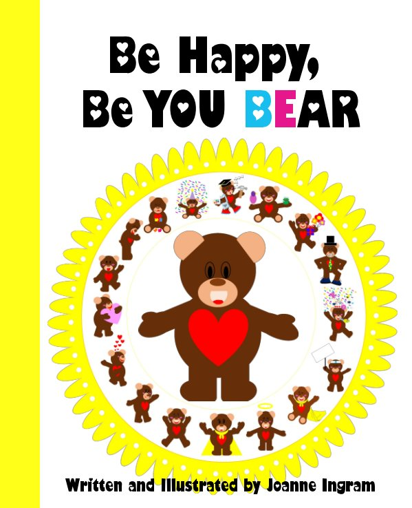 View Be Happy, Be YOU BEAR by Joanne Ingram