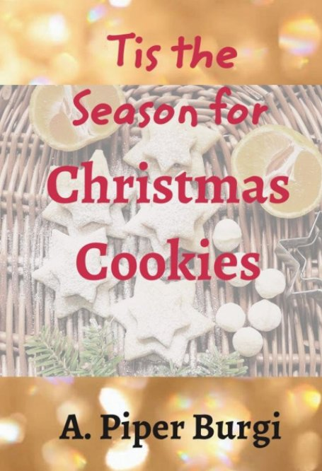 View 'Tis the Season for Christmas Cookies by A. Piper Burgi