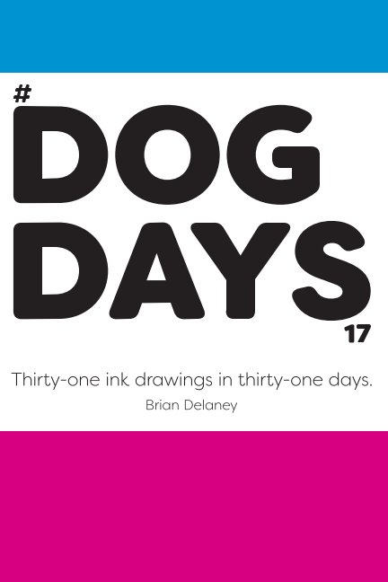 View #DogDays17: by Brian Delaney