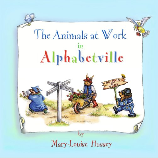 View Animals at Work in Alphabetville by Mary-Louise Hussey