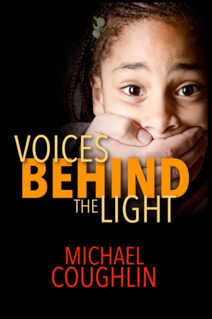 View Voices Behind The Light by Michael Richard Coughlin