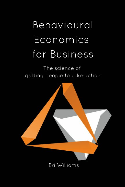 View Behavioural Economics for Business by Bri Williams