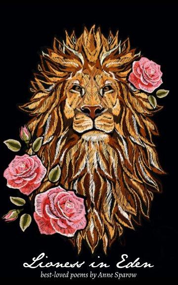 View Lioness in Eden by Anne Sparow