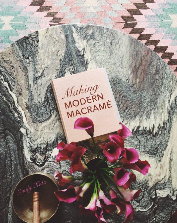 Ver Making Modern Macramé por Emily Katz