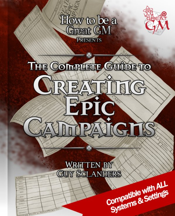 View The complete guide to Creating Epic Campaigns by Guy Sclanders