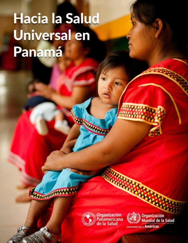 View Hacia la Salud Universal en Panamá by koukouy
