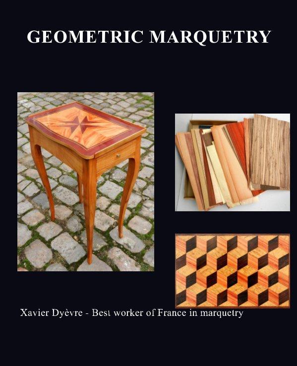 View Geometric marquetry by Xavier Dyèvre