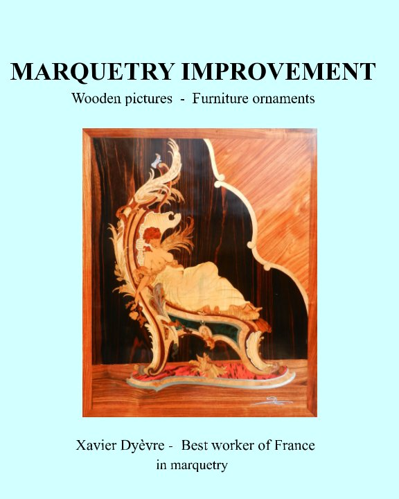 View Marquetry Improvement by Xavier Dyèvre