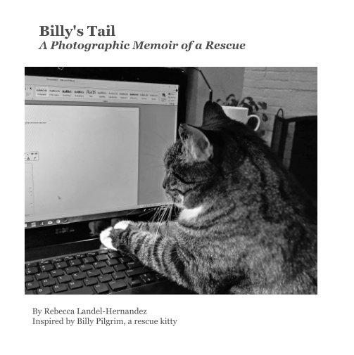 View Billy's Tail: by Rebecca Landel-Hernandez