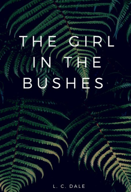 View The Girl In The Bushes by L. C. Dale