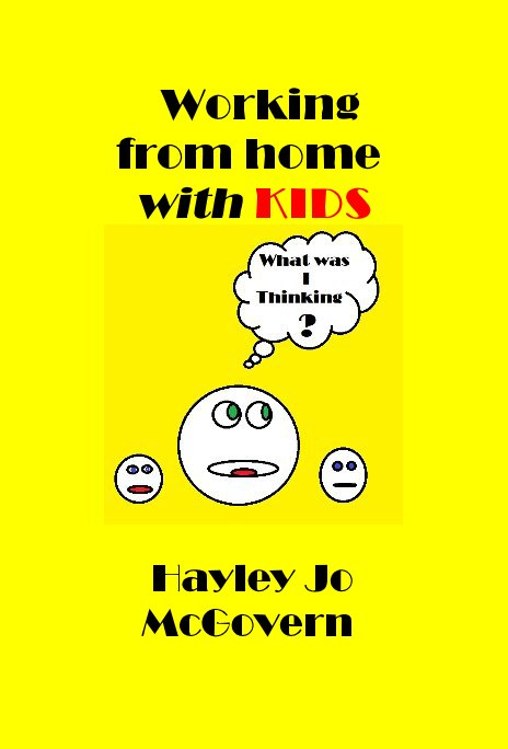 View Working from home with KIDS by Hayley Jo McGovern