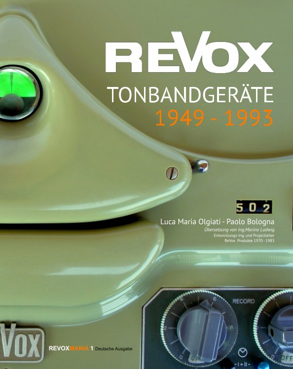 View ReVox Tonbandgeräte 1949-1993 by Luca M. Olgiati, Paolo Bologna