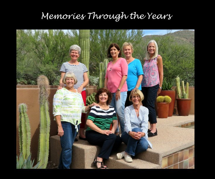 View 2018 AZ Buds' Memories Through the Years by Linda Sypherd