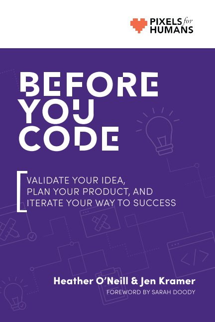 View Before You Code by Heather O'Neill and Jen Kramer