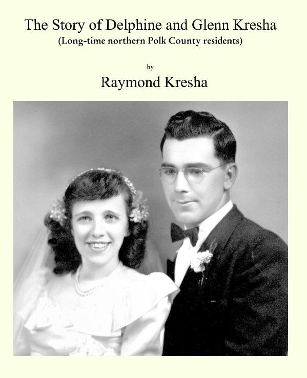 View Delphine and Glenn Kresha by Raymond G Kresha