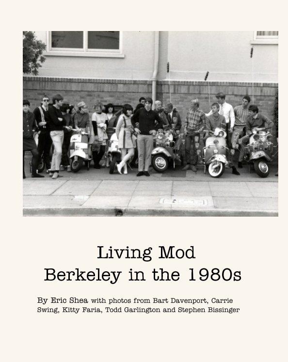 Visualizza Living Mod  Berkeley in the 1980s di Eric Shea