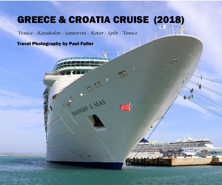 View Greece and Croatia Cruise (2018) by Fotography by Paul Fuller