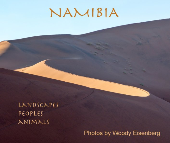 View Namibia by Woody Eisenberg