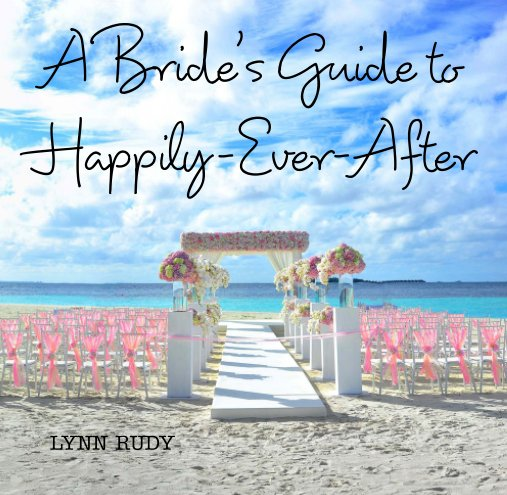 Bekijk A Bride's Guide to Happily-Ever-After op Lynn Rudy