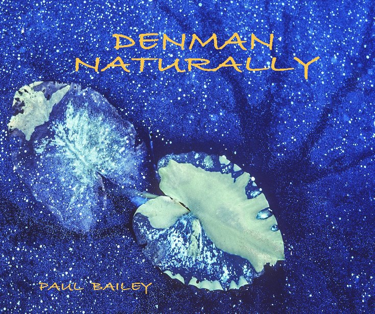 View Denman Naturally by PAUL BAILEY
