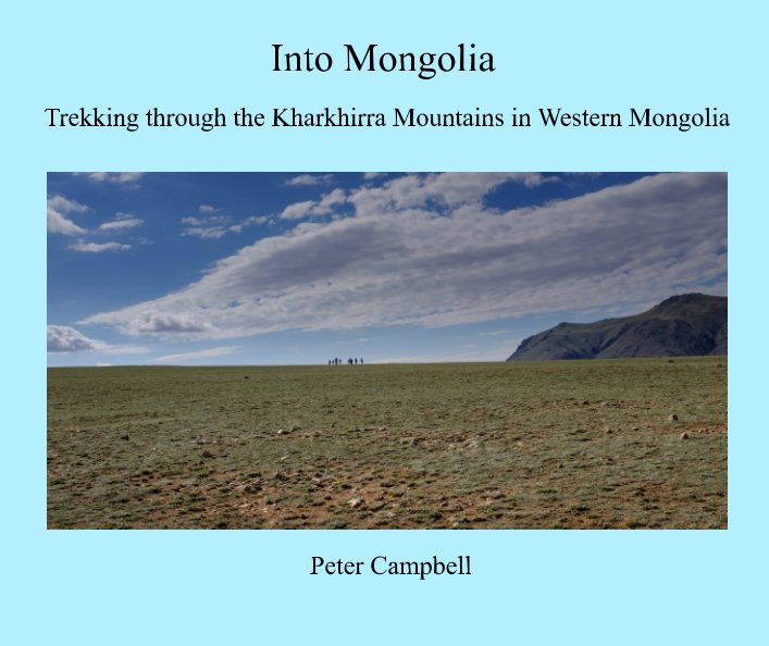 View Into Mongolia by Peter Campbell