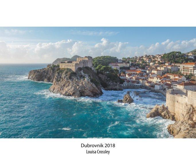View Dubrovnik 2018 by Louisa Crossley