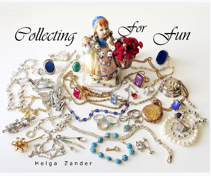 View Collecting For Fun by H e l g a   Z a n d e r