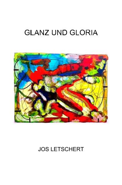 Glanz und Gloria nach Jos Letschert anzeigen