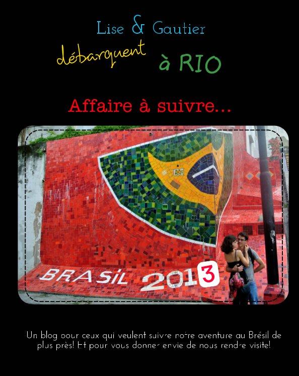 View Lise et Gautier débarquent à Rio by Gautier, Lise