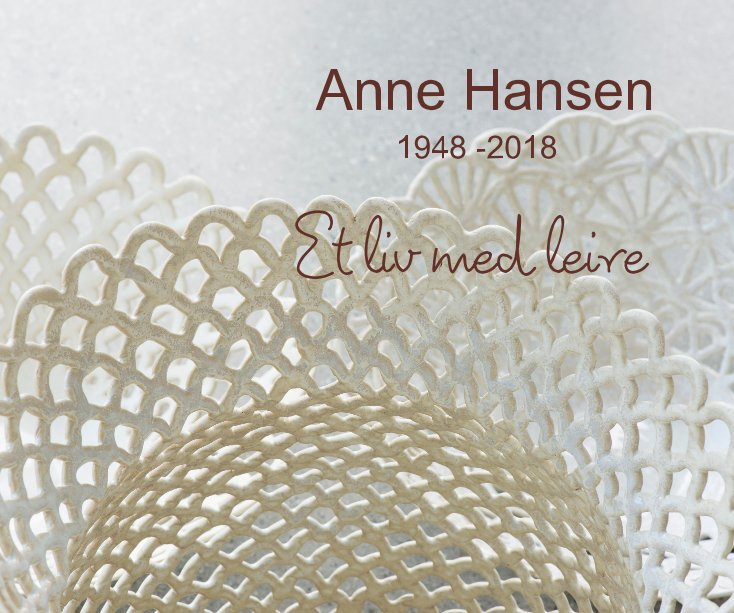 View Anne Hansen 1948 -2018 by Jorun Retvik