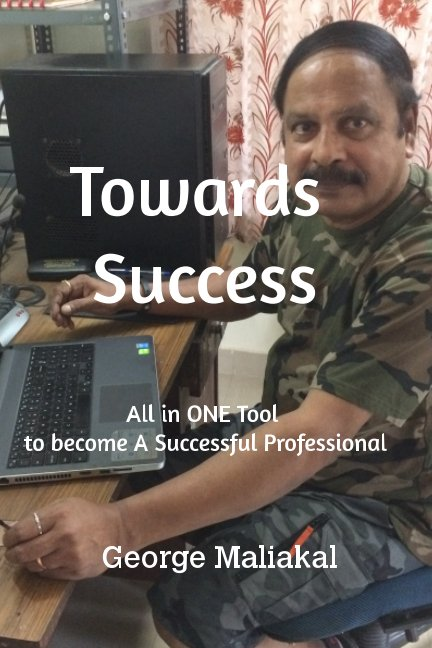 View Towards Success : by George Maliakal