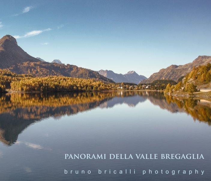 Panorami della Valle Bregaglia nach Bruno Bricalli photography anzeigen