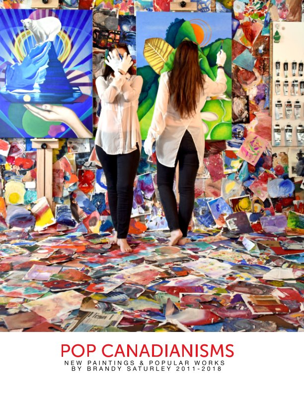 View Pop Canadianisms - Paintings 2011 to 2018 by The Art of Brandy Saturley