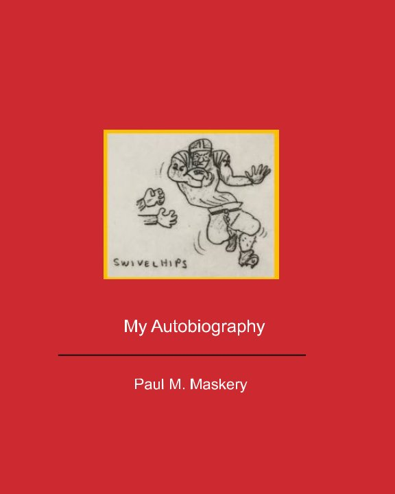 View My Autobiography by Paul M. Maskery