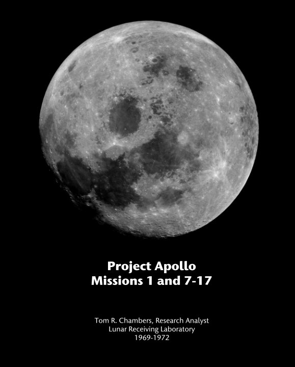View Project Apollo: Missions 1 and 7-17 by Tom R. Chambers