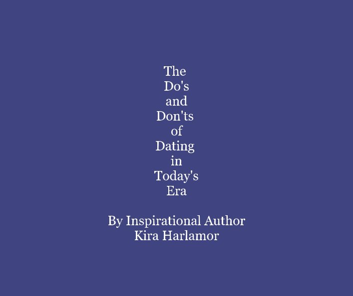 Bekijk The Do's and Don'ts of Dating in Today's Era op Kira Harlamor
