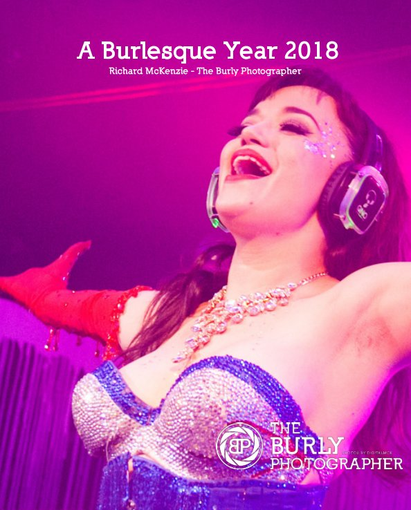 View A Burlesque Year 2018 by Richard McKenzie