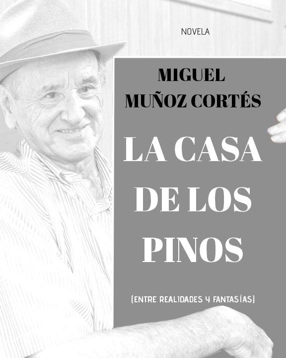 View La Casa de los Pinos v.0 by Miguel MUÑOZ CORTÉS