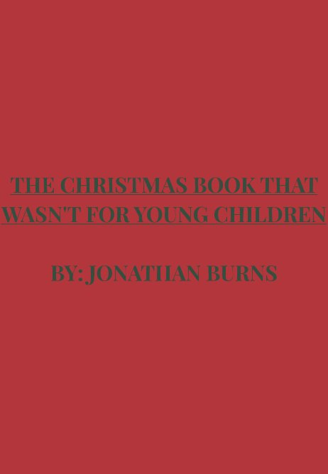 View The Christmas That Wasn't for Children by Jonathan Burns