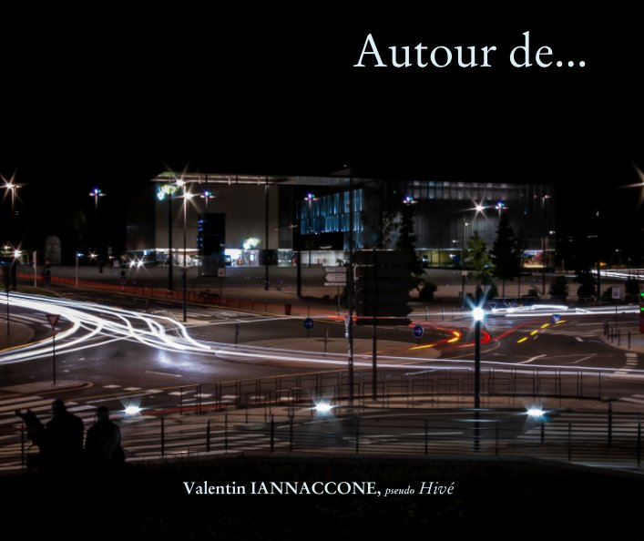 Bekijk Autour de.. op Valentin IANNACCONE